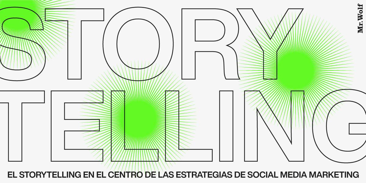 El Storytelling en el corazón de las Estrategias de Marketing en las Redes Sociales